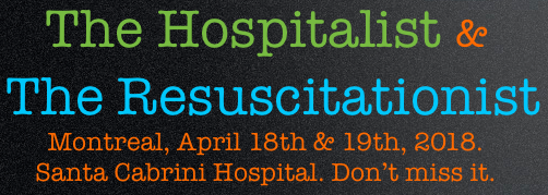 The Hospitalist & The Resuscitationist  Montreal, April 18th